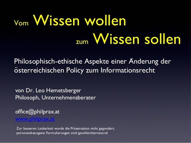 von Dr. Leo Hemetsberger Philosoph, Unternehmensberater office@philprax.at www.philprax.at Vom Wissen wollen zum Wissen so...