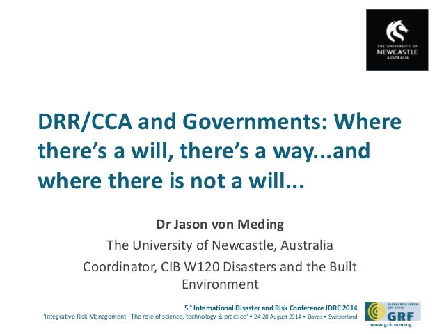 DRR/CCA and Governments: Where  there's a will, there's a way...and  where there is not a will...  5th International Disas...