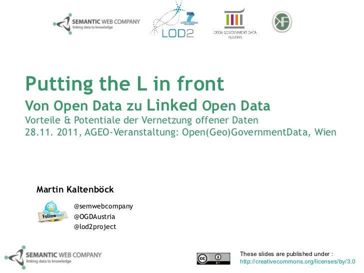Putting the L in front Von   Open Data   zu  Linked  Open Data  Vorteile & Potentiale der Vernetzung offener Daten 28.11. ...