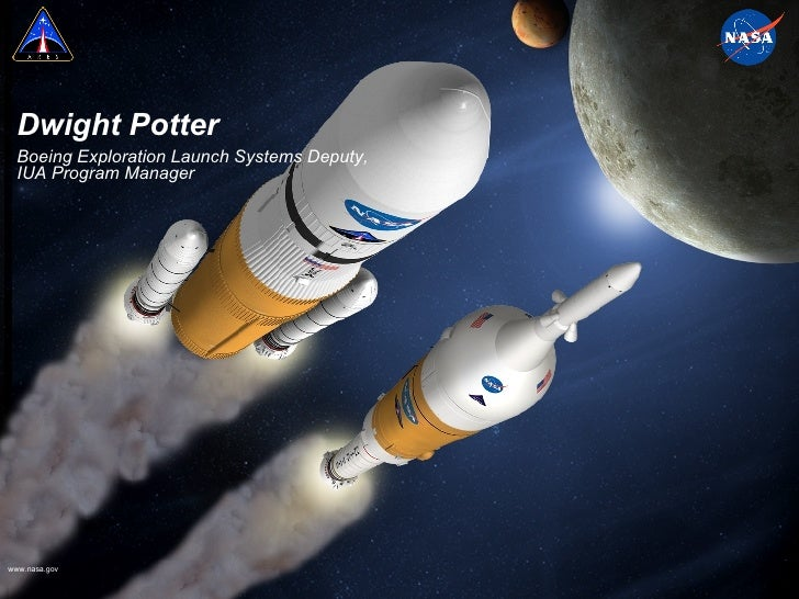 Dwight Potter Boeing Exploration Launch Systems Deputy, IUA Program Manager