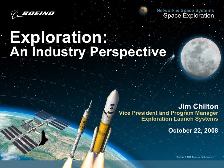 Exploration: An Industry Perspective Jim Chilton Vice President and Program Manager Exploration Launch Systems October 22,...