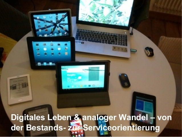 Digitales Leben & analoger Wandel – vonder Bestands- zur Serviceorientierung