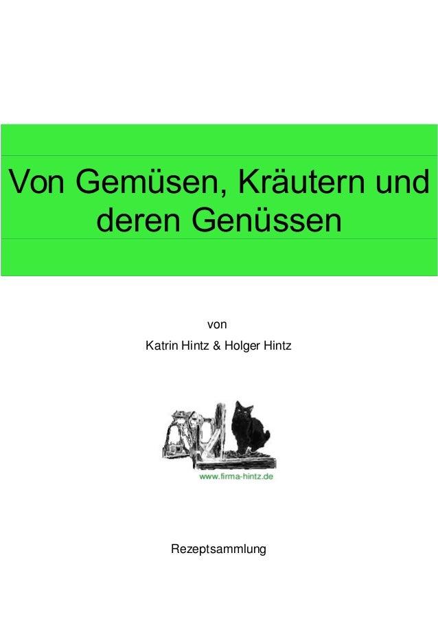 Von Gemüsen, Kräutern und deren Genüssen von Katrin Hintz & Holger Hintz  Rezeptsammlung