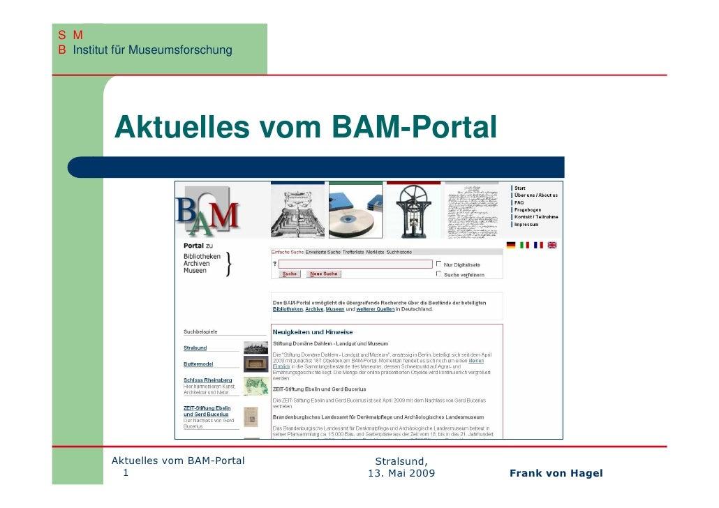 S M B Institut für Museumsforschung              Aktuelles vom BAM-Portal              Aktuelles vom BAM-Portal    Stralsu...