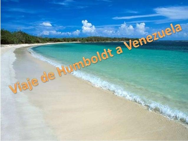 La primera etapa del viaje de Federico GuillermoEnrique Alejandro de Humboldt tenía como destinoir a la isla de Cuba, pero...