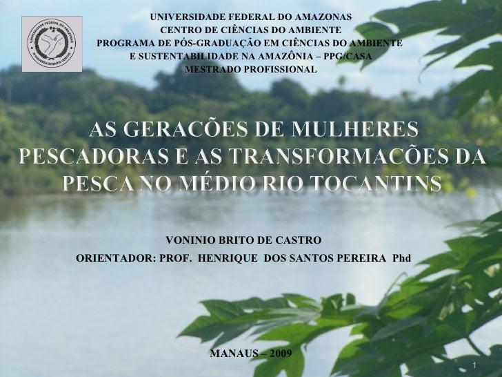 VONINIO BRITO DE CASTRO ORIENTADOR: PROF.  HENRIQUE  DOS SANTOS PEREIRA  Phd UNIVERSIDADE FEDERAL DO AMAZONAS CENTRO DE CI...