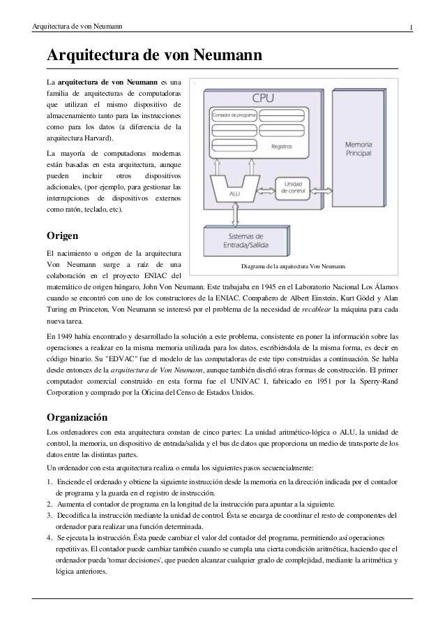 Arquitectura de von Neumann  Arquitectura de von Neumann La arquitectura de von Neumann es una familia de arquitecturas de...