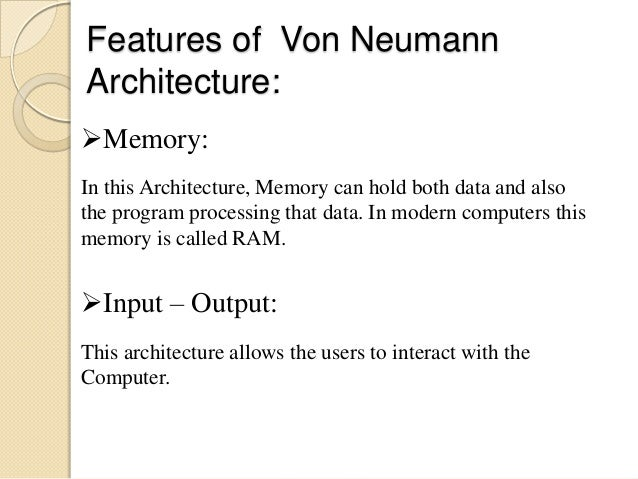 von neumann architecture essay (this is the older material - click here - for current specification content) 3 features of a von neumann architecture  the illustration above shows the essential features of the von neumann or stored-program architecture.