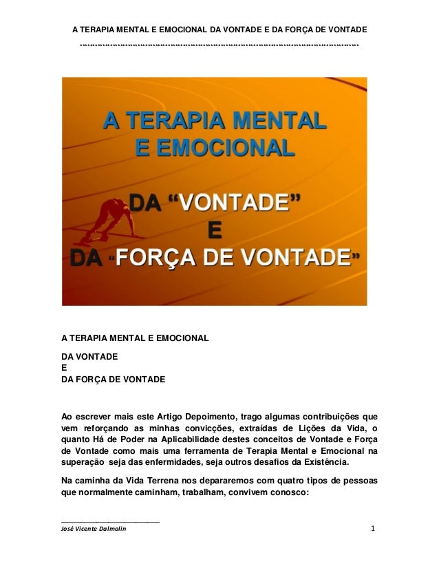 A TERAPIA MENTAL E EMOCIONAL DA VONTADE E DA FORÇA DE VONTADE ************************************************************...