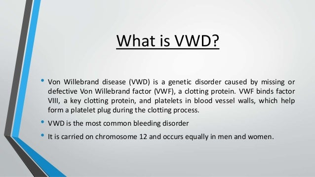 von willebrand disease is a genetic You have free access to this content genetic testing for von willebrand disease: the case for.