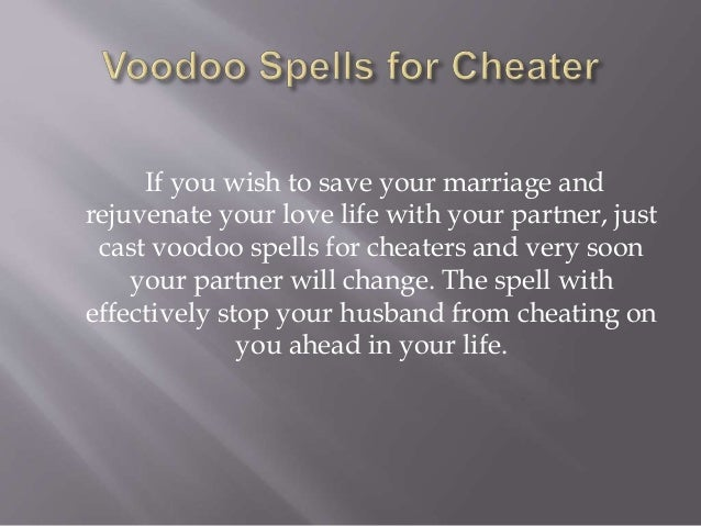Voodoo Spells for Cheater Husband and Boyfriend