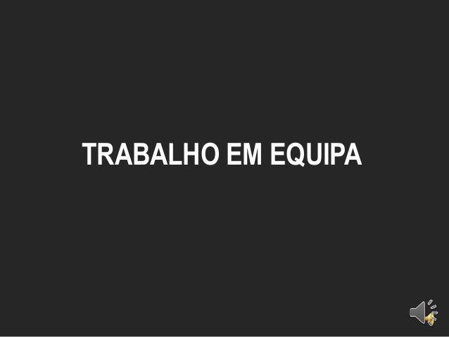TRABALHO EM EQUIPA
