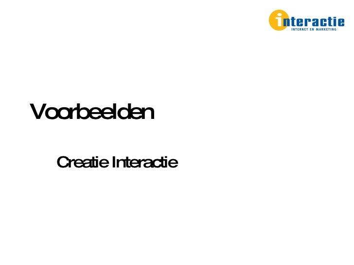 Voorbeelden Creatie Interactie