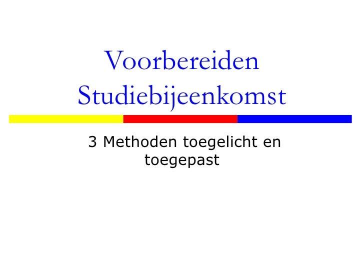 Voorbereiden Studiebijeenkomst 3 Methoden toegelicht en toegepast