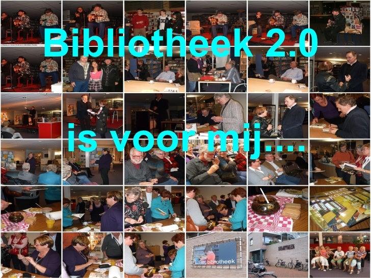 Bibliotheek 2.0 is voor mij....