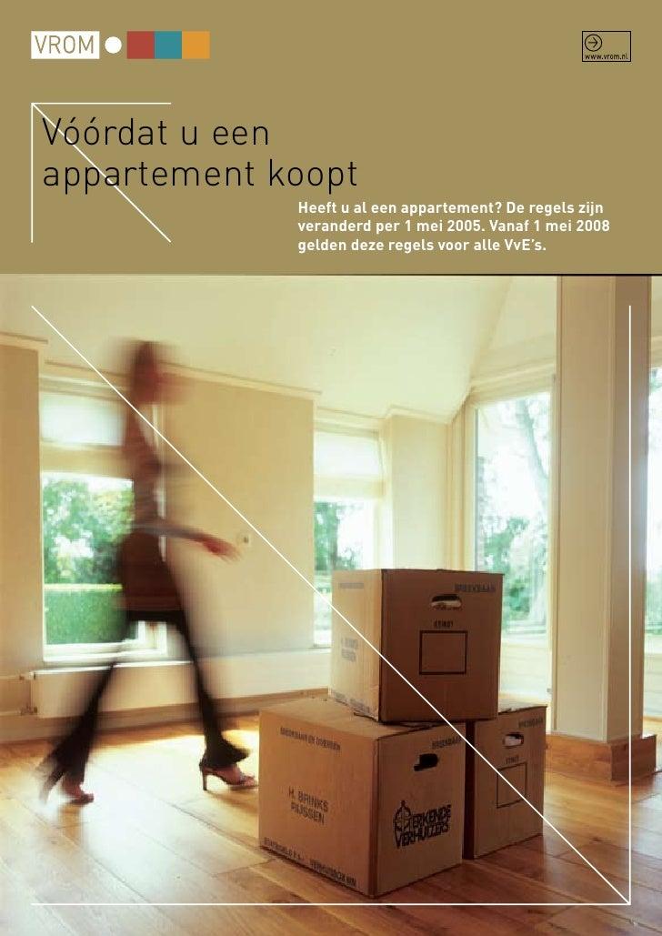 Vóórdat u een appartement koopt              Heeft u al een appartement? De regels zijn              veranderd per 1 mei 2...