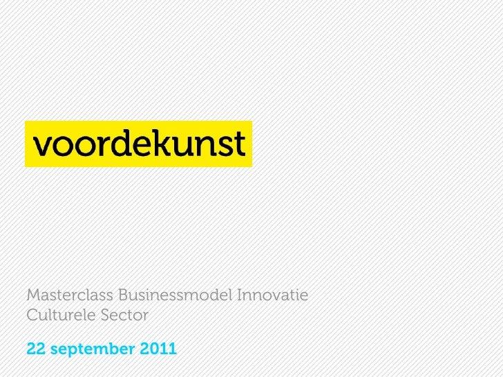 Masterclass Businessmodel InnovatieCulturele Sector22 september 2011