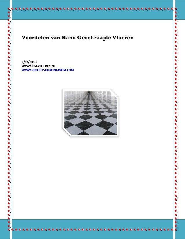 Voordelen van Hand Geschraapte Vloeren6/14/2013WWW.ISSAVLOEREN.NLWWW.SEOOUTSOURCINGINDIA.COM