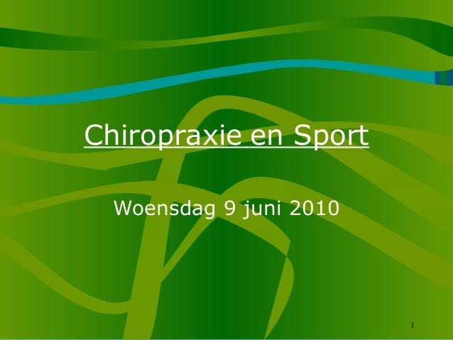 1 Chiropraxie en Sport Woensdag 9 juni 2010