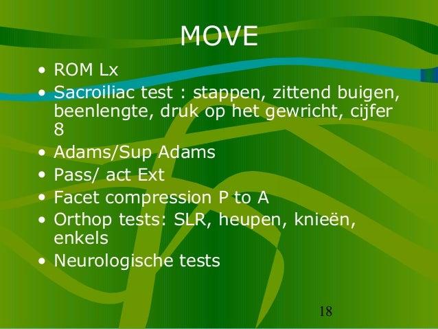 18 MOVE • ROM Lx • Sacroiliac test : stappen, zittend buigen, beenlengte, druk op het gewricht, cijfer 8 • Adams/Sup Adams...