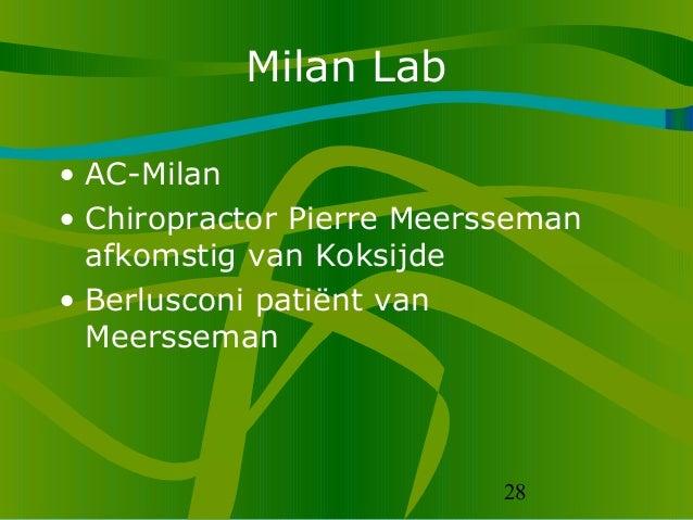 28 Milan Lab • AC-Milan • Chiropractor Pierre Meersseman afkomstig van Koksijde • Berlusconi patiënt van Meersseman