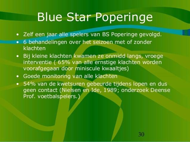 30 Blue Star Poperinge • Zelf een jaar alle spelers van BS Poperinge gevolgd. • 6 behandelingen over het seizoen met of zo...