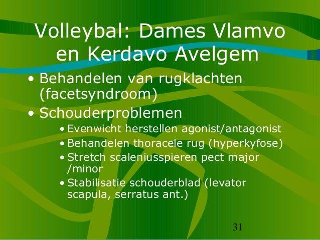 31 Volleybal: Dames Vlamvo en Kerdavo Avelgem • Behandelen van rugklachten (facetsyndroom) • Schouderproblemen • Evenwicht...