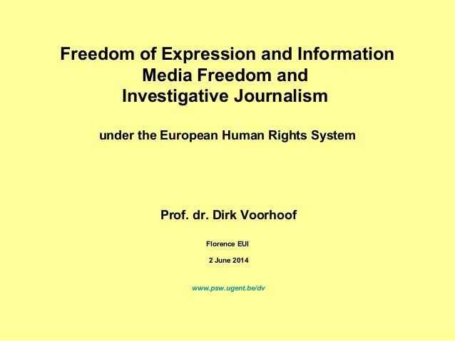 Freedom of Expression and Information Media Freedom and Investigative Journalism under the European Human Rights System Pr...