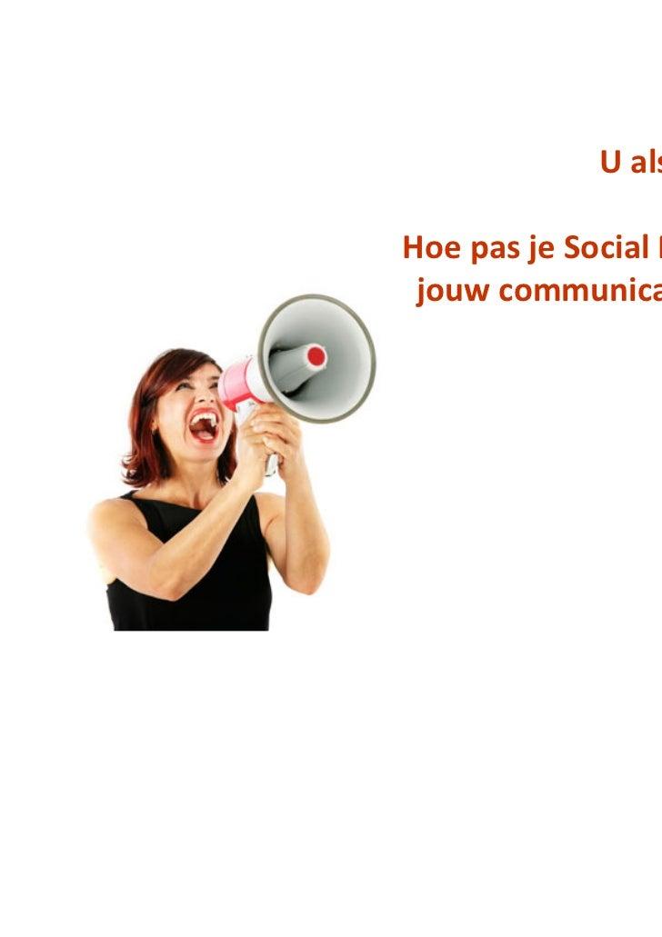 U als VoorlichterHoe pas je Social Media toe in jouw communicatieplannen?