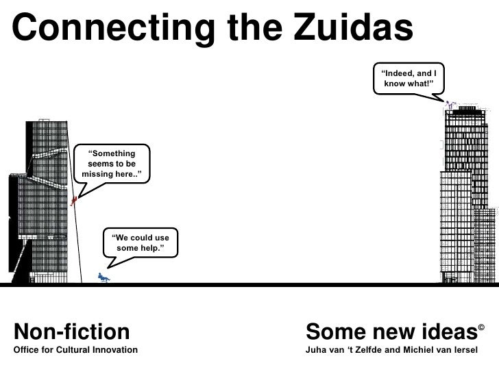"""Connecting the Zuidas<br />""""Indeed, and I know what!""""<br />""""Something seems to be missing here..""""<br />""""We could use some ..."""