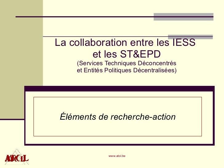 La collaboration entre les IESS  et les  ST&EPD (Services Techniques Déconcentrés et Entités Politiques Décentralisées) Él...