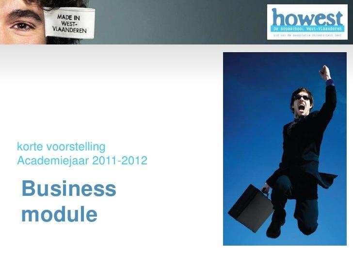 Business module<br />korte voorstellingAcademiejaar 2011-2012<br />