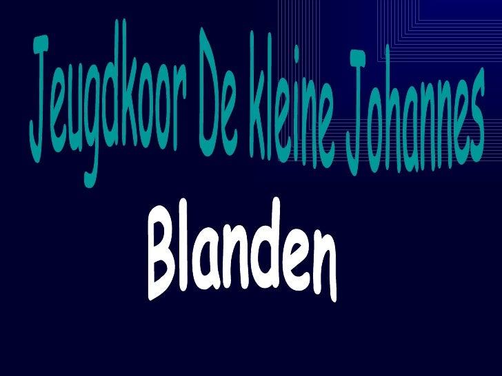 Jeugdkoor De kleine Johannes Blanden