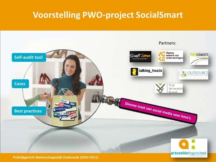 Voorstelling PWO-project SocialSmart <br />Partners:<br />Self-audit tool<br />Cases<br />Best practices<br />Slimme inzet...