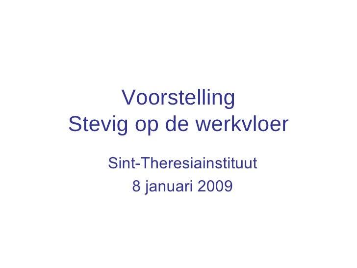 Voorstelling Stevig op de werkvloer Sint-Theresiainstituut 8 januari 2009