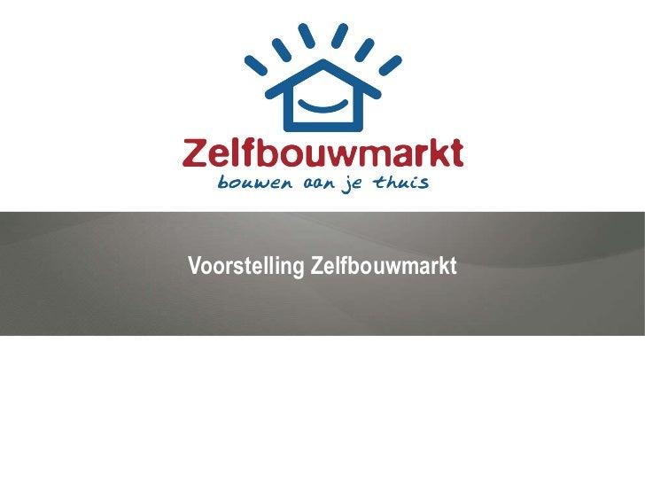 Voorstelling Zelfbouwmarkt