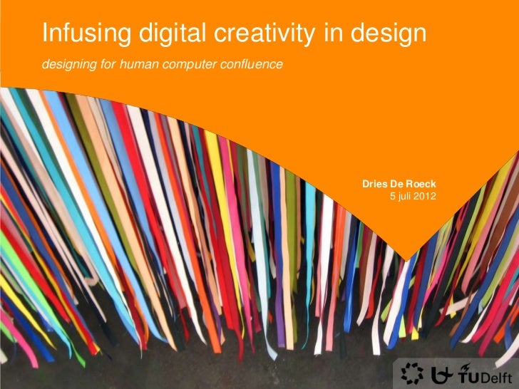 Infusing digital creativity in designdesigning for human computer confluence                                          Drie...