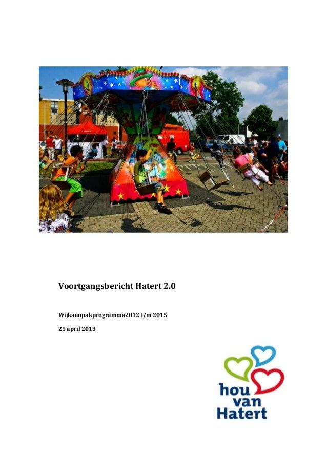 Voortgangsbericht Hatert 2.0Wijkaanpakprogramma2012 t/m 201525 april 2013