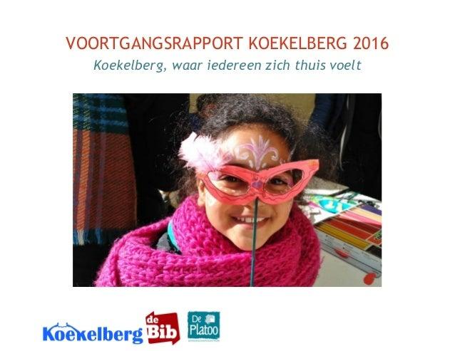 VOORTGANGSRAPPORTKOEKELBERG2016 Koekelberg,waariedereenzichthuisvoelt