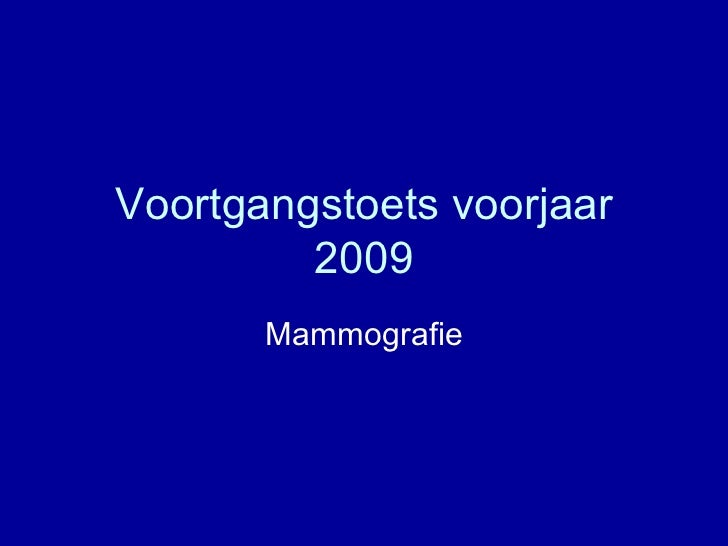 Voortgangstoets voorjaar 2009 Mammografie