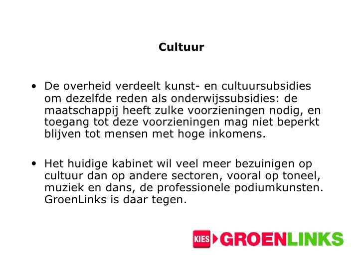 Cultuur <ul><li>De overheid verdeelt kunst- en cultuursubsidies om dezelfde reden als onderwijssubsidies: de maatschappij ...