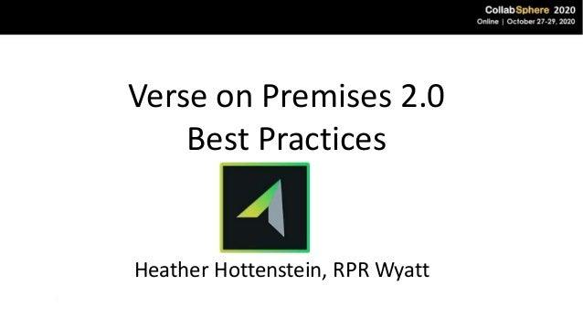 Verse on Premises 2.0 Best Practices Heather Hottenstein, RPR Wyatt