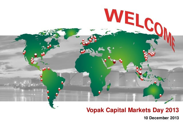 Vopak Capital Markets Day 2013 10 December 2013