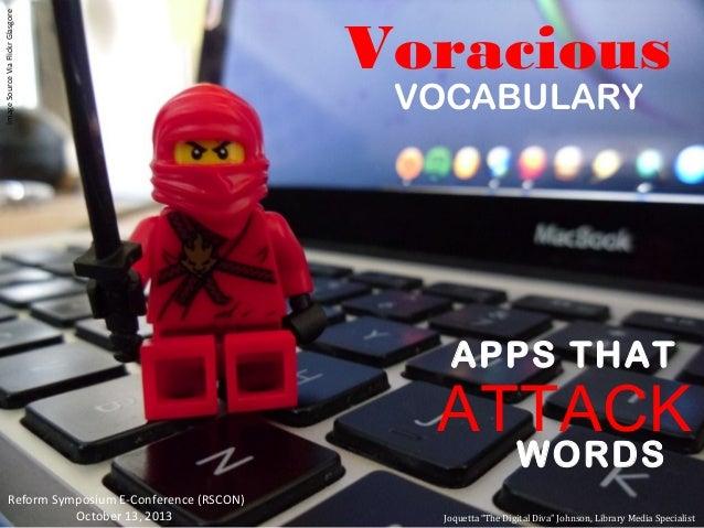 Image Source Via Flickr Glasgore  Voracious VOCABULARY  APPS THAT  ATTACK WORDS  Reform Symposium E-Conference (RSCON) Oct...