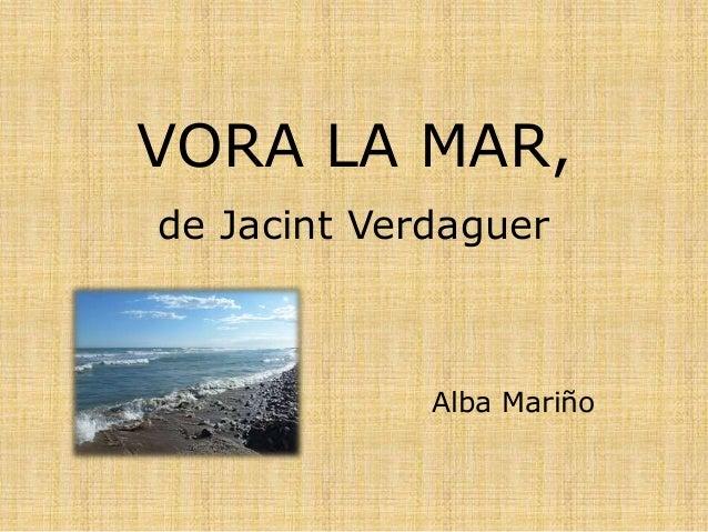 VORA LA MAR, de Jacint Verdaguer Alba Mariño