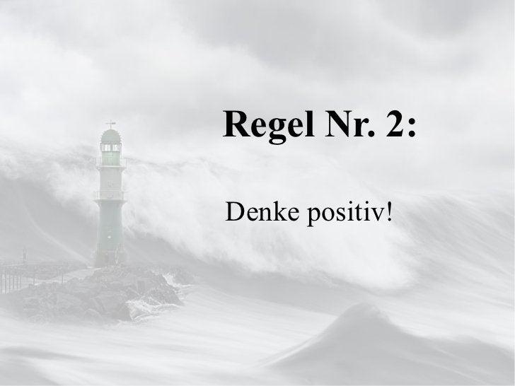 Denke positiv! Regel Nr. 2: