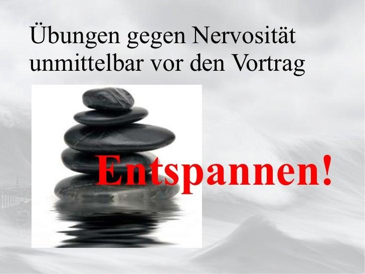 Übungen gegen Nervosität unmittelbar vor den Vortrag  Entspannen!