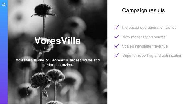 VoresVilla is one of Denmark's largest house and garden magazine. VoresVilla Increased operational efficiency Scaled newsl...