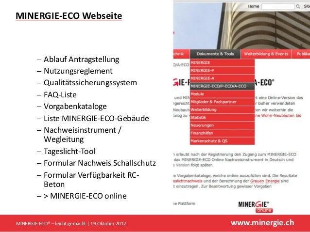 MINERGIE-ECO Webseite            Ablauf Antragstellung            Nutzungsreglement            Qualitätssicherungssystem  ...