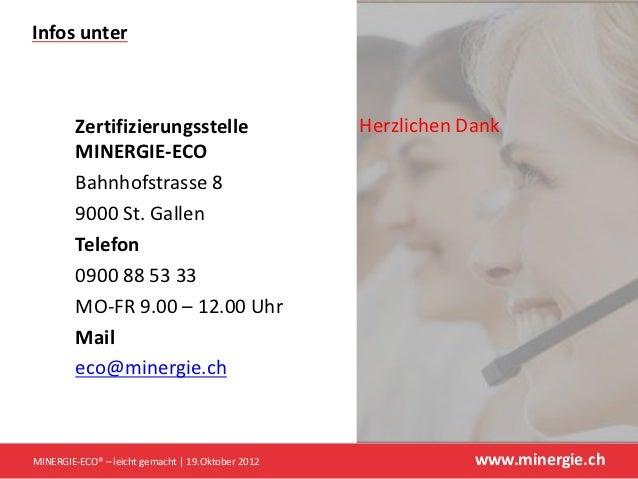 Infos unter         Zertifizierungsstelle                     Herzlichen Dank         MINERGIE-ECO         Bahnhofstrasse ...
